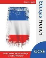 Eduqas GCSE French by McHugh, Bethan|Whittaker, Chris|Pearce, Louise (Paperback