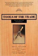 Tools of the Trade: The Art and Craft of Carpentry by Taylor, Jeff