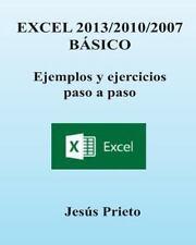 EXCEL 2013/2010/2007 BASICO. Ejemplos y Ejercicios Paso a Paso by Jesus...