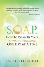 S.O.A.P. How to Clean Up Your Stinking Thinking One Day at a Time (Paperback or