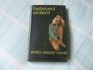 JAMES HADLEY CHASE, BELIEVED VIOLENT, 1968 1st Edition