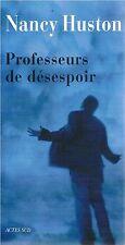 NANCY HUSTON PROFESSEURS DE DESESPOIR + JE SUIS CHARLIE Hommages
