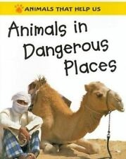 Animals That Help Us: Animals in Dangerous Places by Clare Oliver (2000, Paperback)