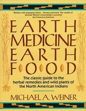 USED (VG) Earth Medicine, Earth Food by Michael A. Weiner