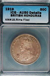 1919 ICG AU50 Details British Hounduras 50 Cents KM#18, Rimes Filed! #B7053