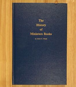 THE HISTORY OF MINIATURE BOOKS by Doris V. Welsh