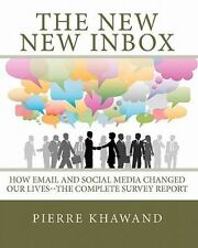 The New New Inbox : How Email and Social Media Changed Our Live - The...