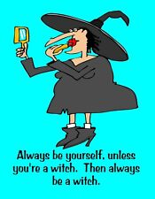METAL FRIDGE MAGNET Always Be Yourself Unless Witch Be Witch Friend Family Humor