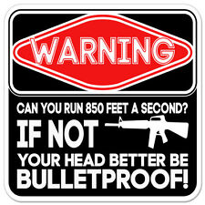 """Warning Can You Run 850 Feet A Second Guns Protection sticker decal 4"""" x 4"""""""