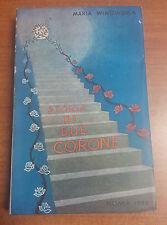 LIBRO STORIA DI DUE CORONE MARIA WINOWSKA ROMA 1952 LA COMMERCIALE VITERBO