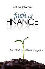 NEW Faith and Finance: Peace With or Without Prosperity by Melissa Schworer