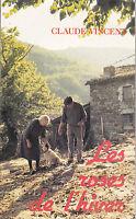 CLAUDE VINCENT  LES ROSES DE L'HIVER . édité par l'auteur . livre broché