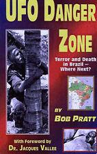 NEW Ufo Danger Zone: Terror & Death in Brazil by Bob Pratt