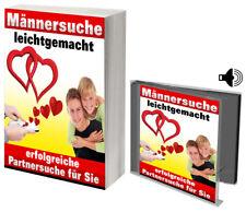 Männersuche leichtgemacht! Erfolgreiche Partnersuche! Ratgeber! eBook + Hörbuch!