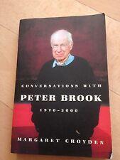 MARGARET CROYDON, CONVERSATIONS WITH PETER BROOK. 1970-2000