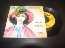 """PIERO NIGIDO - VIVERE / VIPERA  FONOLA N.P. 1503  LP 7"""""""