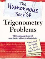 Humongous Book of Trigonometry Problems, Paperback by Kelley, W. Michael, Bra...
