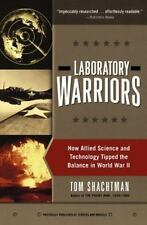 Laboratory Warriors : How Allied Science and Technology Tipped the Balance in...