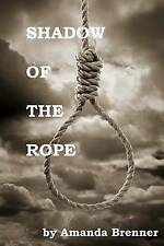 NEW Shadow of the Rope by Amanda Brenner