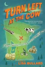 Turn Left at the Cow by Lisa Bullard (2013, Paperback)
