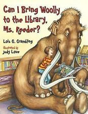 Can I Bring Woolly to the Library, Ms. Reeder? (Prehistoric Pets) Grambling, Lo