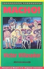 NEW Macho! (Pioneers of Modern Us Hispanic Literature) by Victor Villasenor