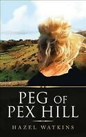 Peg of Pex Hill, Paperback by Watkins, Hazel, Brand New, Free P&P in the UK