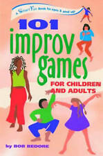 101 IMPROV GAMES FOR CHILDREN AND ADULTS (Hunter House Smartfun Book),Bob Bedore
