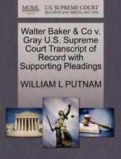 Walter Baker & Co V. Gray U.S. Supreme Court Transcript Of Record With Suppor...