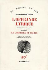 L'OFFRANDE LYRIQUE - LA CORBEILLE DE FRUITS PAR RABINDRANATH TAGORE GALLIMARD