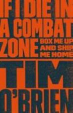 If I Die in a Combat Zone : Box Me up and Ship Me Home by Tim O'Brien (1999, Trade Paperback)