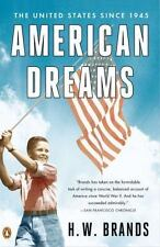 American Dreams : The United States Since 1945 by H. W. Brands (2011, Paperback)