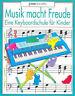 Musik macht Freude - Keyboardschule für Kinder