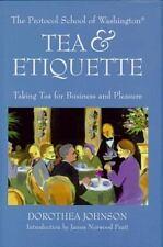 TEA & ETIQUETTE: Taking Tea for Business and Pleasure by Dorothea Johnson