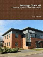 Massage Clinic 101 by Lorette Scrimgeour (2014, Paperback)
