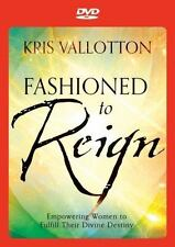 Fashioned to Reign : Empowering Women to Fulfill Their Divine Destiny by Kris Va