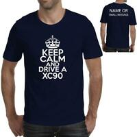 Keep calm and drive a  XC90 car Ideal Birthday Gift Fathers Day T-Shirt