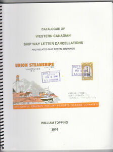Catalogue of Western Canadian Ship Way Letter Cancellations by W.E. Topping 2010