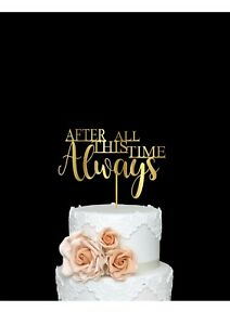 Cake Topper After All This Time Always Cake Sign Hallows