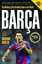 Barca: The Making of the Greatest Team in the World by Graham Hunter, NEW Book,