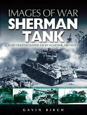 Images of War Sherman Tank Rare Photographs from Wartime Archives Reference Book