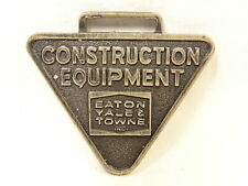 Nice Vintage Eaton Yale & Towne Inc Construction Equipment All Metal Watch Fob