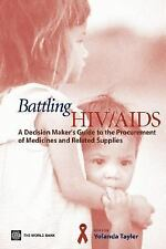 Battling HIVAIDS: A Decisionmaker's Guide to the Procurement of Medicines and Re