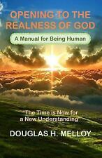 Opening to the Realness of God : The Time Is Now for a New Understanding by...