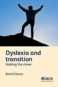 Dyslexia and Transition : Making the Move Paperback Rachel Davies