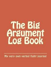 The Big Argument Log Book by Anthony Normand (2013, Paperback)