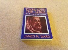 Thus Says the Lord : The Message of the Prophets by James M. Ward (1991, Paperba