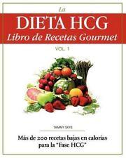 La Dieta HCG Libro de Recetas Gourmet: Mas de 200 recetas bajas en calorias para