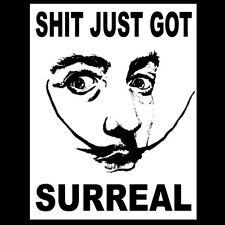 Salvador Dali T-Shirt Sh*t just got Surreal! Surrealist Funny 6 colours