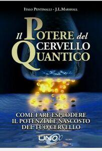 Il potere del cervello quantico Italo Pentimalli,J. L. Marhall epub